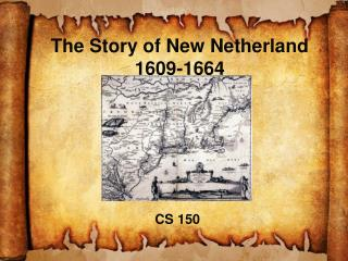 The Story of New Netherland  1609-1664