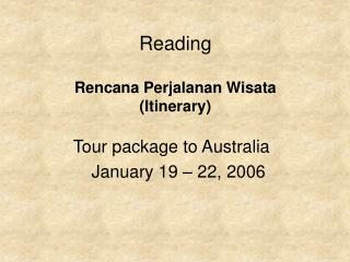 Reading Rencana Perjalanan Wisata (Itinerary)
