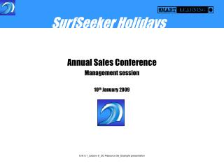 Annual Sales Conference Management session 10 th  January 2009
