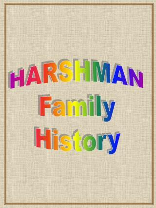 HARSHMAN Family History