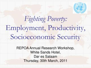 Fighting Poverty: Employment, Productivity, Socioeconomic Security