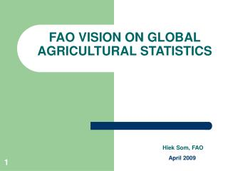 FAO VISION ON GLOBAL AGRICULTURAL STATISTICS