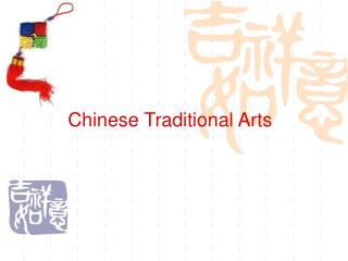 Chinese Traditional Arts
