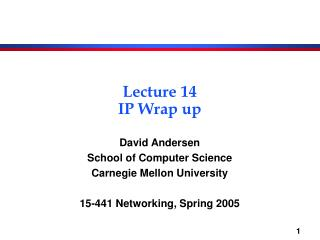 Lecture 14 IP Wrap up