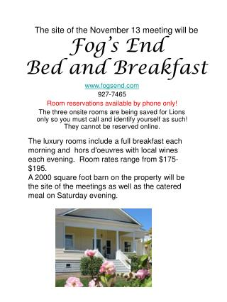 The site of the November 13 meeting will be Fog's End Bed and Breakfast
