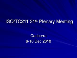 ISO/TC211 31 st  Plenary Meeting