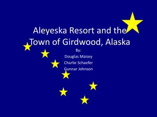 Aleyeska Resort and the  Town of Girdwood, Alaska