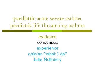 paediatric acute severe asthma paediatric life threatening asthma