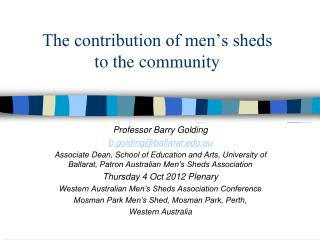 The contribution of men's sheds  to the community