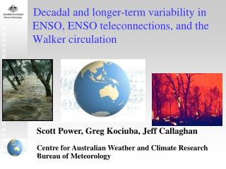Scott Power, Greg Kociuba, Jeff Callaghan Centre for Australian Weather and Climate Research