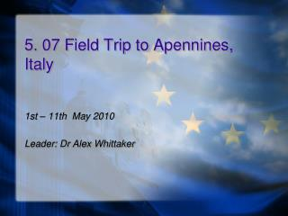 5. 07 Field Trip to Apennines, Italy