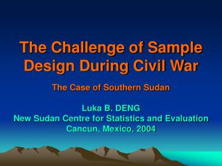 The Challenge of Sample Design During Civil War