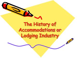 The History of Accommodations or  Lodging Industry