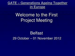 GATE – Generations Ageing Together in Europe