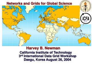 Networks and Grids for Global Science