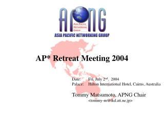 AP* Retreat Meeting 2004