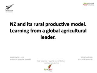 NZ and its rural productive model. Learning from a global agricultural leader.