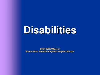 Disabilities USDA-NRCS Missouri Sharon Small, Disability Emphasis Program Manager