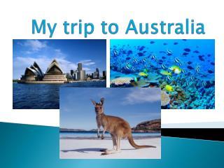 My trip to Australia