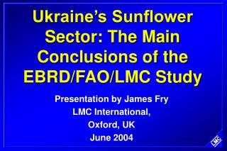 Ukraine s Sunflower Sector: The Main Conclusions of the EBRD