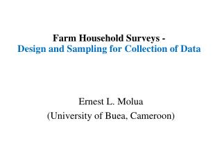 Farm Household Surveys -   Design and Sampling for Collection of Data