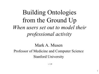 Building Ontologies  from the Ground Up   When users set out to model their professional activity