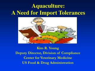 Aquaculture:  A Need for Import Tolerances
