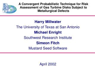 Harry Millwater The University of Texas at San Antonio Michael Enright