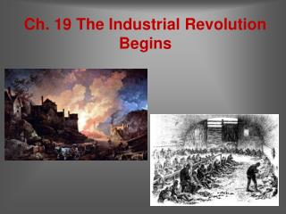 Ch. 19 The Industrial Revolution Begins