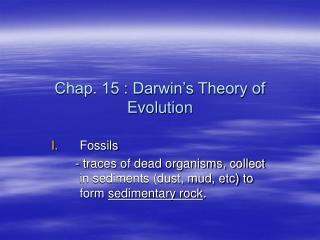 Chap. 15 : Darwin's Theory of Evolution