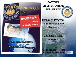 EASTERN MEDITERRANEAN UNIVERSITY Exchange Program Seminar For EMU Students