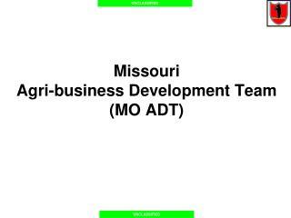 Missouri  Agri-business Development Team (MO ADT)