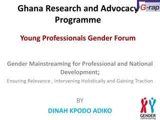 Ghana Research and Advocacy Programme  Young Professionals Gender Forum