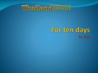 For ten days