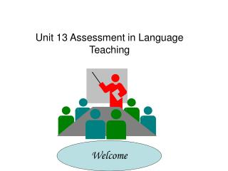 Unit 13 Assessment in Language Teaching