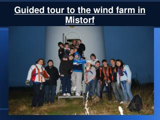 Guided tour to the wind farm in Mistorf