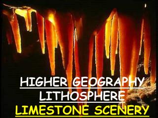 HIGHER GEOGRAPHY LITHOSPHERE LIMESTONE SCENERY