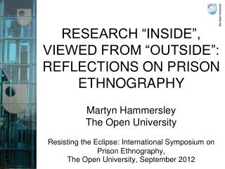 """RESEARCH """"INSIDE"""", VIEWED FROM """"OUTSIDE"""": REFLECTIONS ON PRISON ETHNOGRAPHY"""