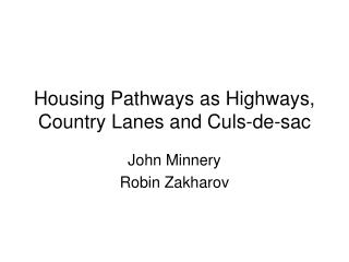 Housing Pathways as Highways, Country Lanes and Culs-de-sac