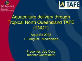 Aquaculture delivery through  Tropical North Queensland TAFE  (TNQT)
