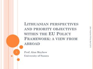 Lithuanian perspectives and priority objectives within the EU Policy Framework: a view from abroad