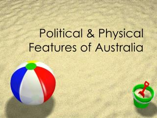 Political & Physical Features of Australia