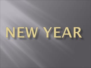 The New Year is an event that happens when a  culture celebrates the end of one year and the  beginning of the next year
