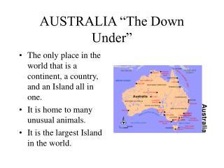 "AUSTRALIA ""The Down Under"""