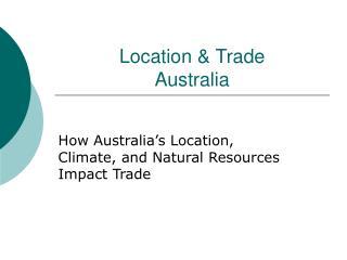 Location & Trade Australia