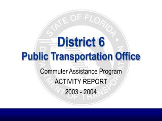 District 6  Public Transportation Office