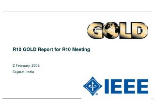 R10 GOLD Report for R10 Meeting