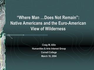 """Where Man …Does Not Remain"":  Native Americans and the Euro-American View of Wilderness"