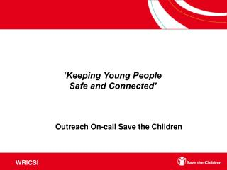 'Keeping Young People   Safe and Connected'