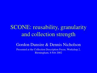 SCONE: reusability, granularity and collection strength